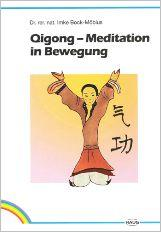 "Imke Bock-Möbius: ""Qigong - Meditation in Bewegung"". Haug 1993 (sold out)"
